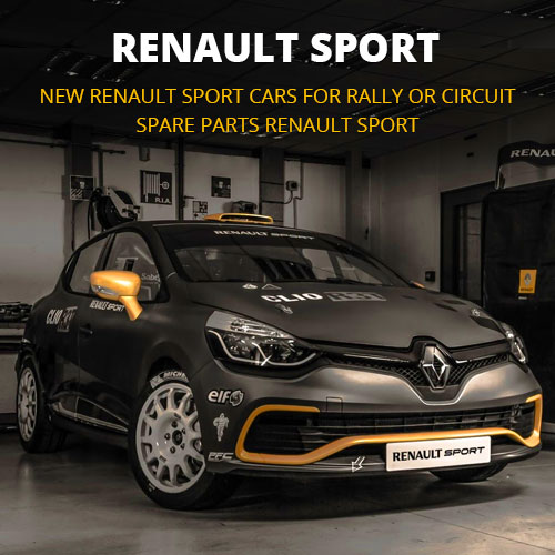 New Renault Sport cars for rally (Clio R3T, Clio R3, Twingo R2, Megane N4) or circuit (Clio Cup, Formule Renault) nad spare parts for Renault Sport cars